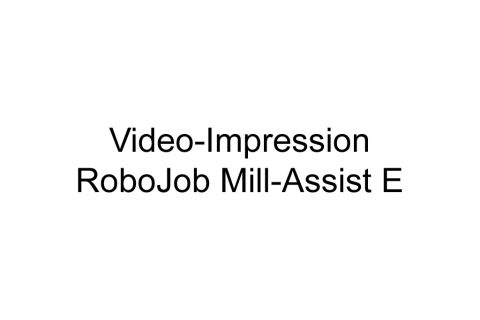 Impressionen des Robojob Mill-Assist E
